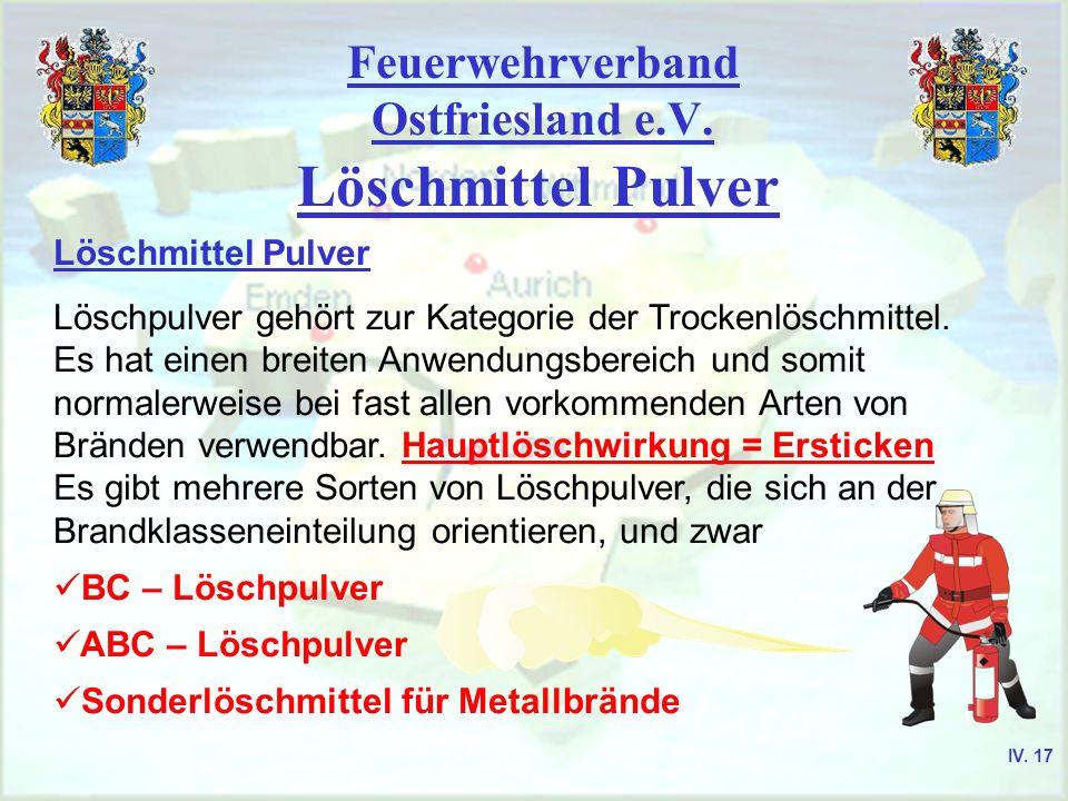 Feuerwehrverband Ostfriesland e.V. Löschmittel Pulver Löschpulver gehört zur Kategorie der Trockenlöschmittel. Es hat einen breiten Anwendungsbereich