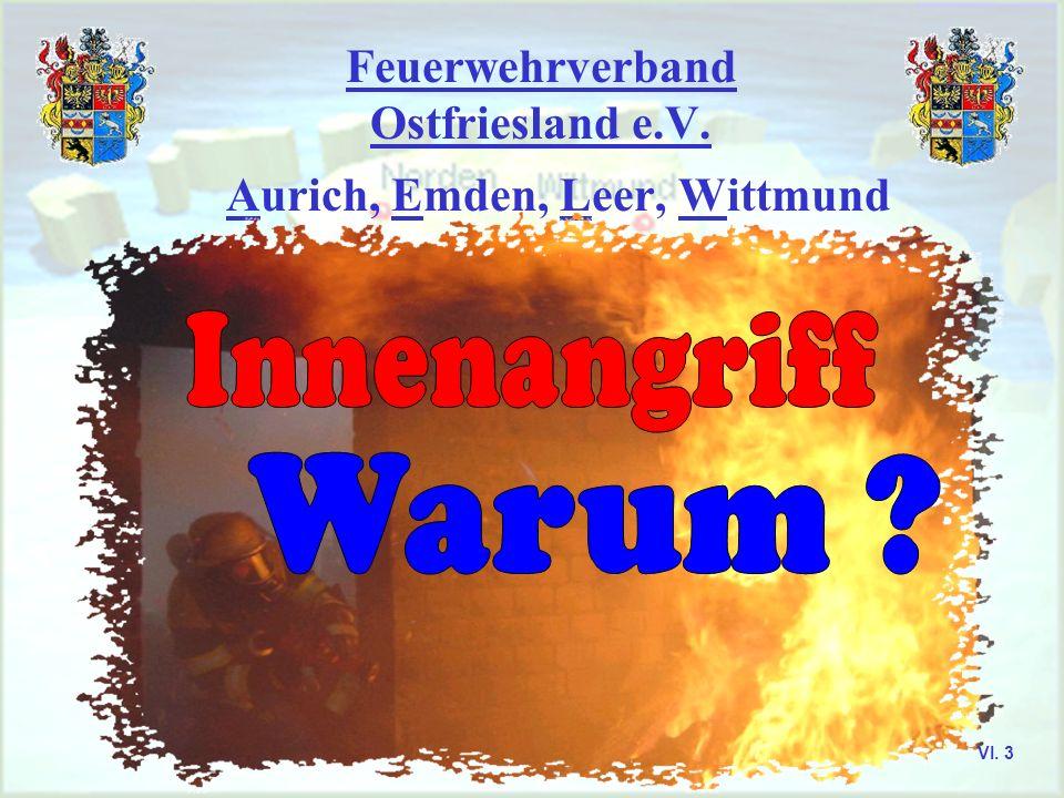 Feuerwehrverband Ostfriesland e.V. Einsatzlehre Aurich, Emden, Leer, Norden, Wittmund VI. 2