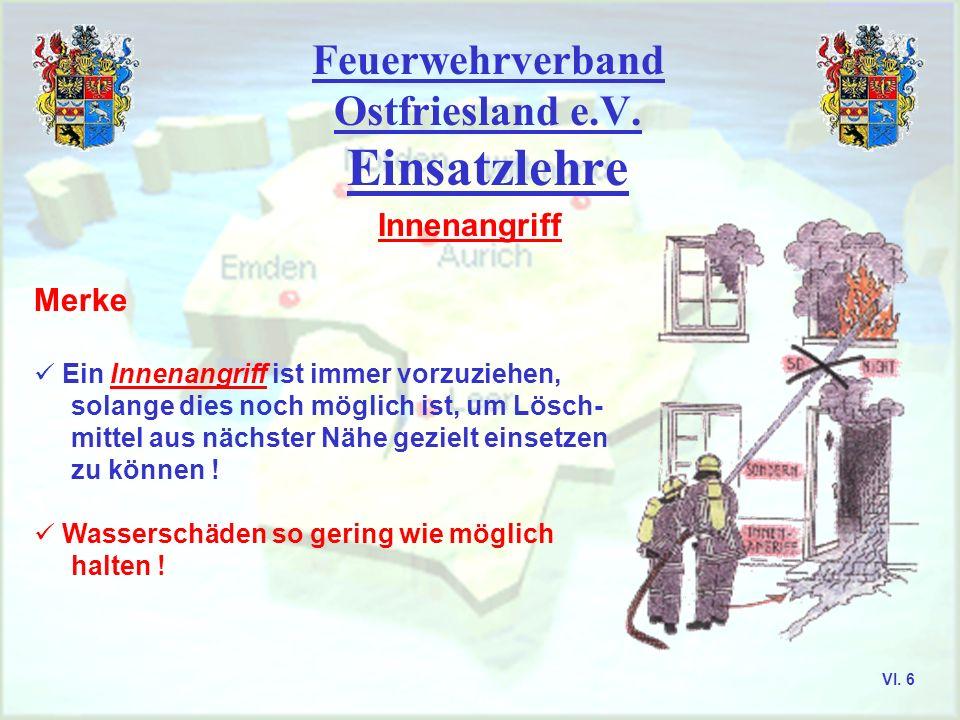 Feuerwehrverband Ostfriesland e.V. Einsatzlehre Innenangriff Gefährdung durch gleichzeitigen Außenangriff VI. 5