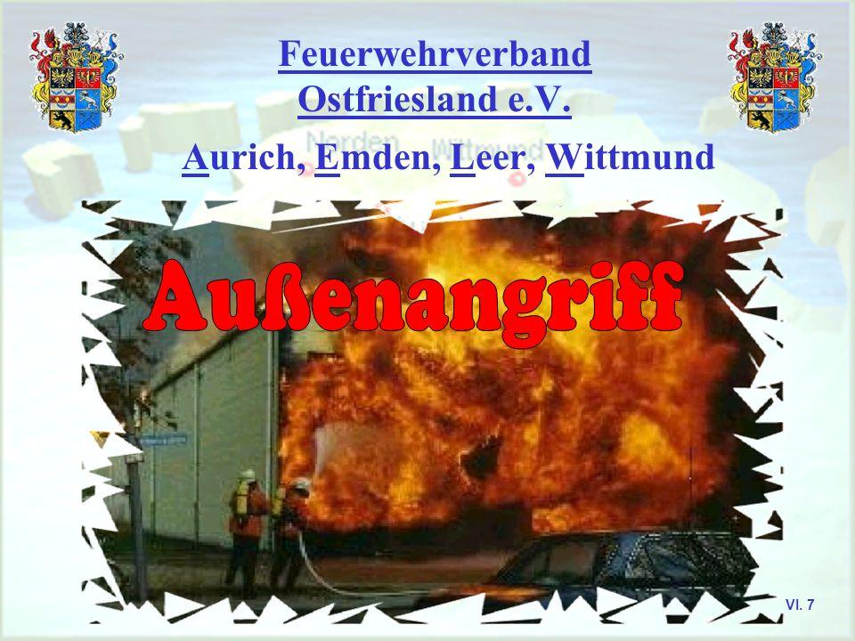 Feuerwehrverband Ostfriesland e.V. Einsatzlehre Innenangriff Merke Ein Innenangriff ist immer vorzuziehen, solange dies noch möglich ist, um Lösch- mi