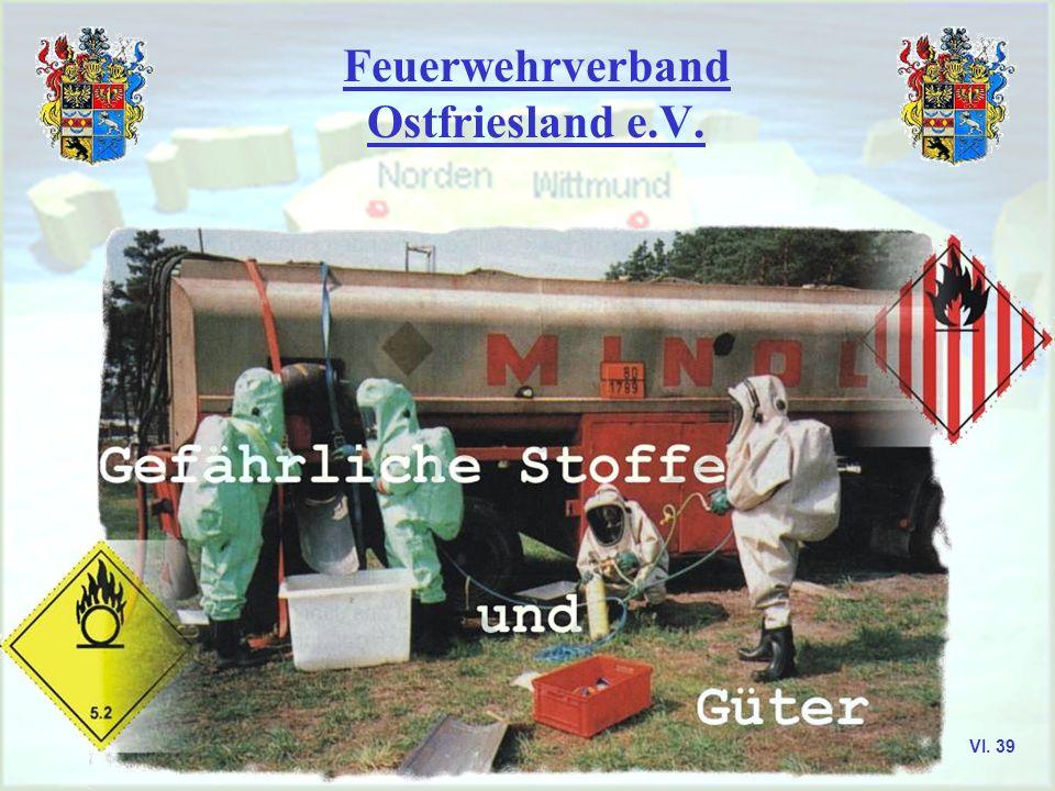 Feuerwehrverband Ostfriesland e.V. Kennzeichnung Gefährliche Stoffe und Güter Aurich, Emden, Leer, Norden, Wittmund VI. 38