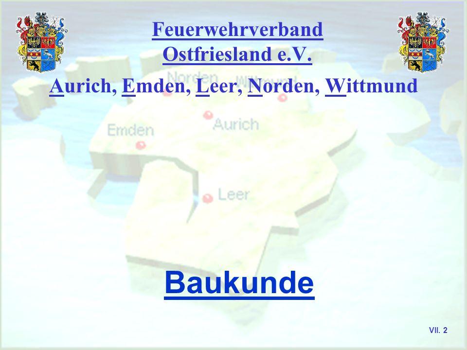 Feuerwehrverband Ostfriesland e.V. Aurich, Emden, Leer, Norden, Wittmund Baukunde VII. 2