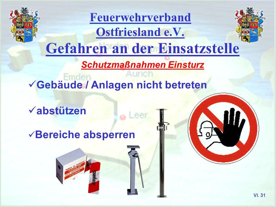Feuerwehrverband Ostfriesland e.V. Gefahren an der Einsatzstelle Schutzmaßnahmen Einsturz Gebäude / Anlagen nicht betreten abstützen Bereiche absperre