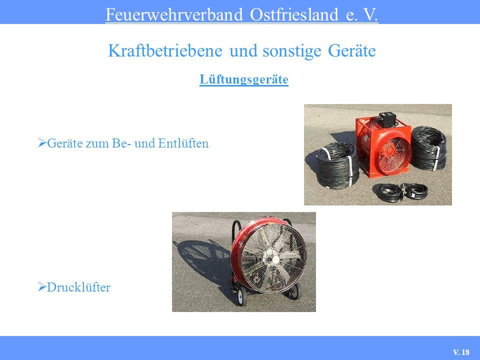 Lüftungsgeräte Feuerwehrverband Ostfriesland e. V. Kraftbetriebene und sonstige Geräte Geräte zum Be- und Entlüften Drucklüfter V. 18