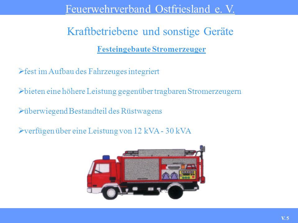 Festeingebaute Stromerzeuger Feuerwehrverband Ostfriesland e. V. Kraftbetriebene und sonstige Geräte fest im Aufbau des Fahrzeuges integriert bieten e