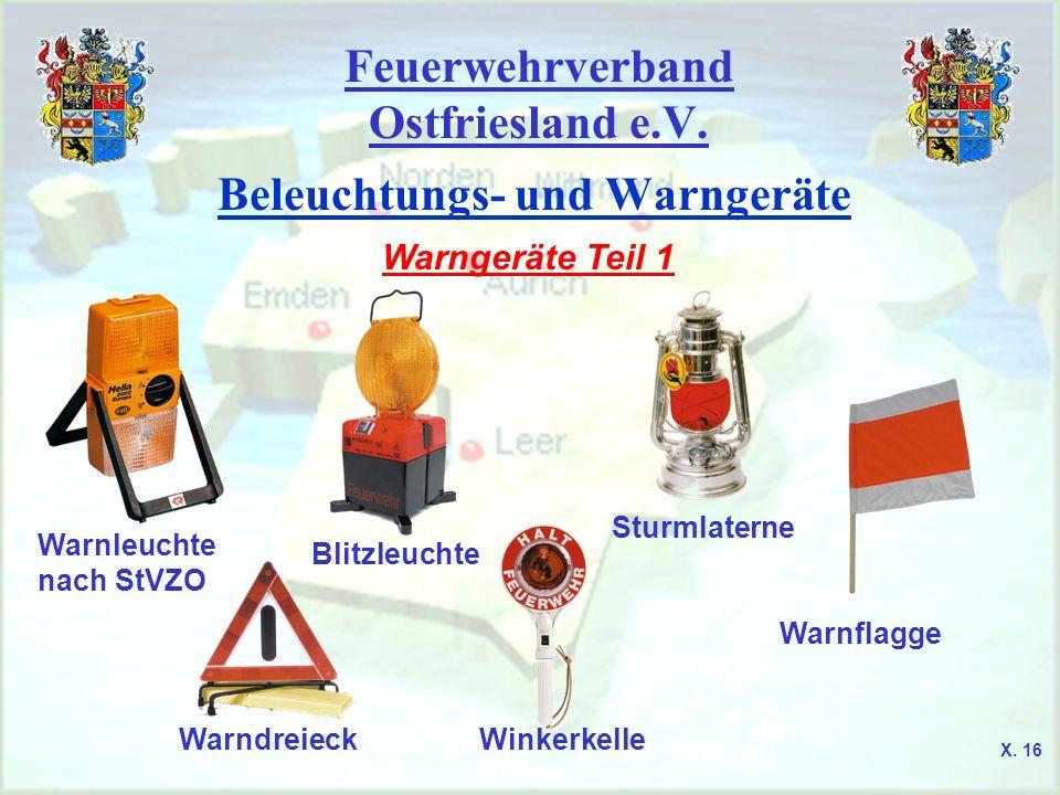 Feuerwehrverband Ostfriesland e.V. Beleuchtungs- und Warngeräte Warngeräte Teil 1 Warnleuchte nach StVZO Blitzleuchte Sturmlaterne WarndreieckWinkerke