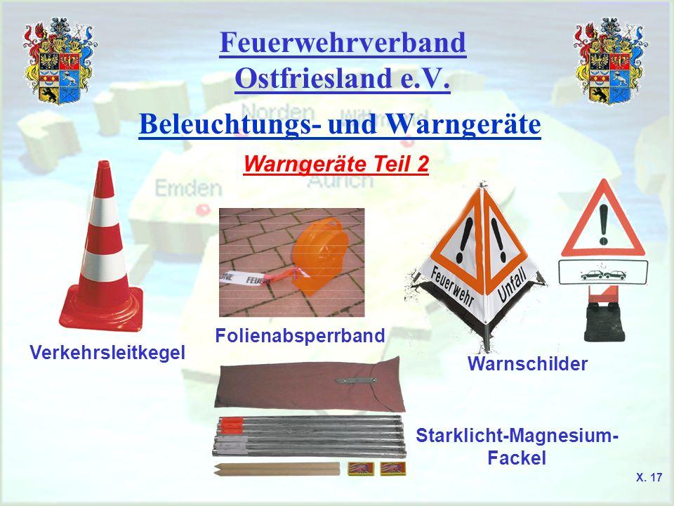 Feuerwehrverband Ostfriesland e.V. Beleuchtungs- und Warngeräte Warngeräte Teil 2 Verkehrsleitkegel Folienabsperrband Warnschilder Starklicht-Magnesiu