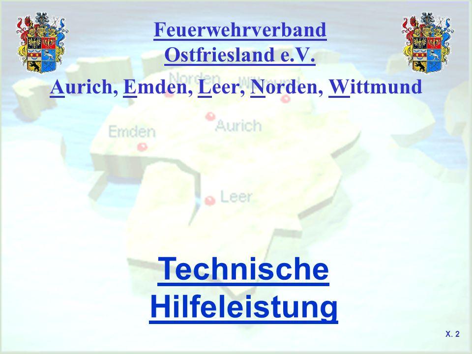 Feuerwehrverband Ostfriesland e.V. Aurich, Emden, Leer, Norden, Wittmund Technische Hilfeleistung X. 2
