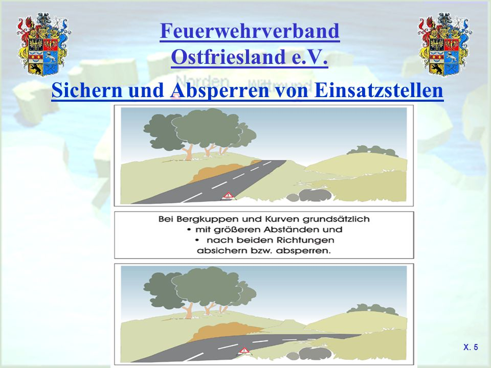 Feuerwehrverband Ostfriesland e.V. Sichern und Absperren von Einsatzstellen X. 5