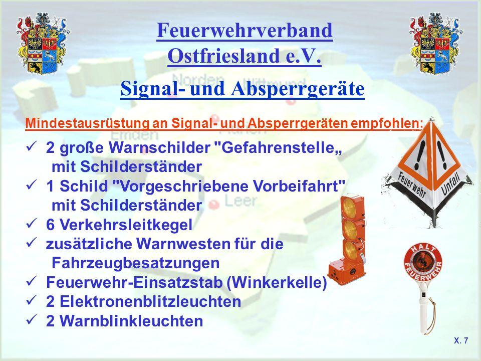 Feuerwehrverband Ostfriesland e.V. Signal- und Absperrgeräte Mindestausrüstung an Signal- und Absperrgeräten empfohlen: 2 große Warnschilder