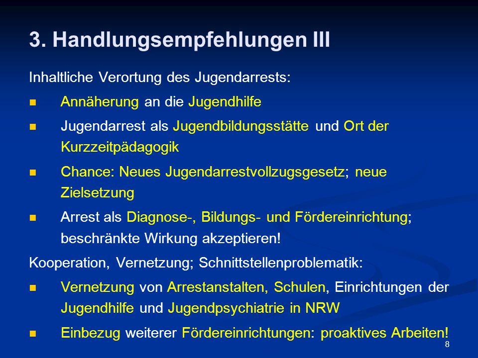8 3. Handlungsempfehlungen III Inhaltliche Verortung des Jugendarrests: Annäherung an die Jugendhilfe Jugendarrest als Jugendbildungsstätte und Ort de