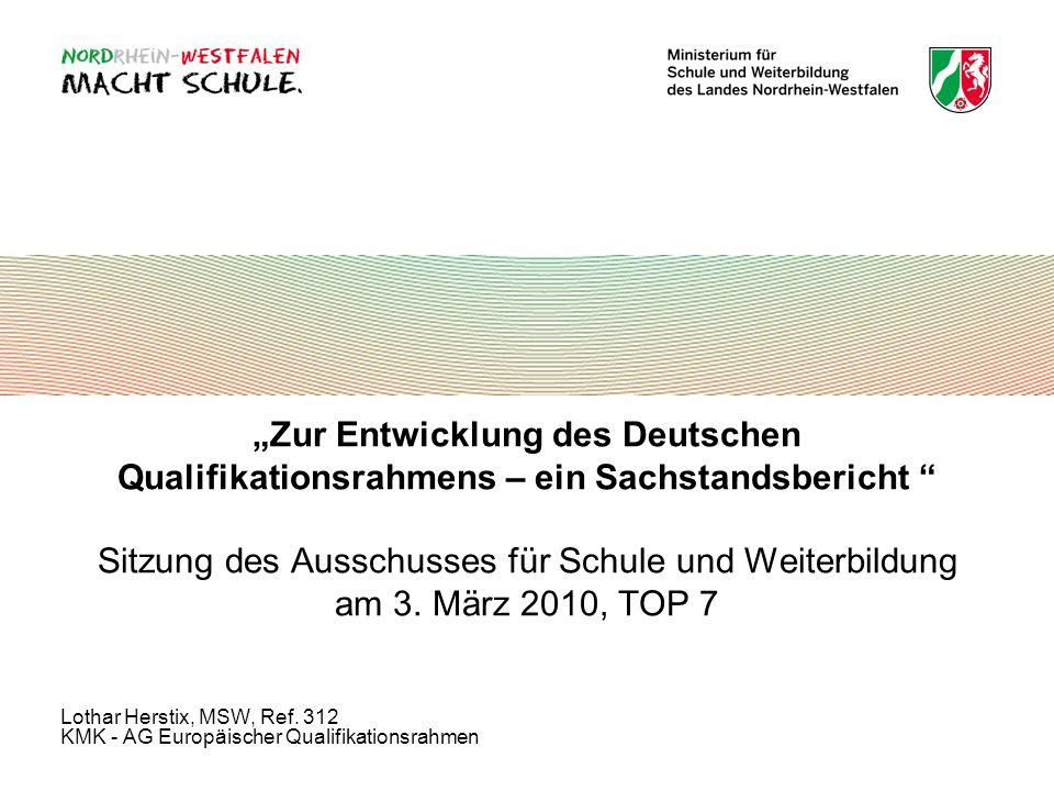 Zur Entwicklung des Deutschen Qualifikationsrahmens – ein Sachstandsbericht Sitzung des Ausschusses für Schule und Weiterbildung am 3. März 2010, TOP