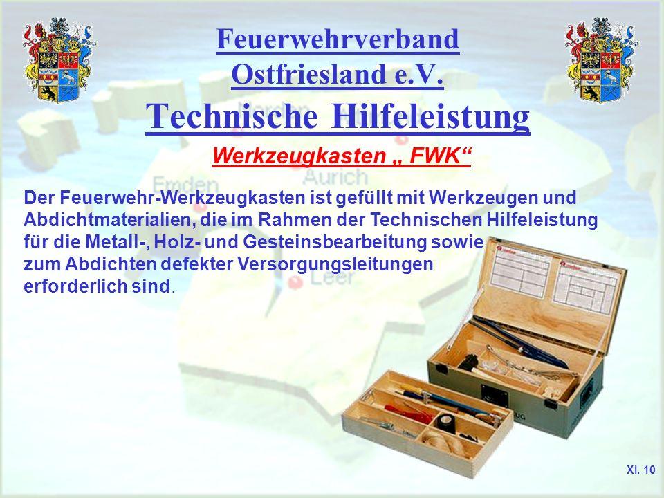 Feuerwehrverband Ostfriesland e.V. Technische Hilfeleistung Werkzeugkasten FWK Der Feuerwehr-Werkzeugkasten ist gefüllt mit Werkzeugen und Abdichtmate