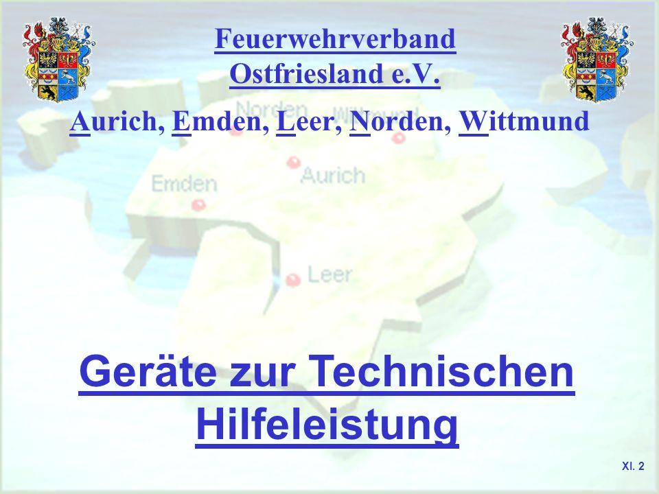 Feuerwehrverband Ostfriesland e.V. Geräte zur Technischen Hilfeleistung Aurich, Emden, Leer, Norden, Wittmund XI. 2