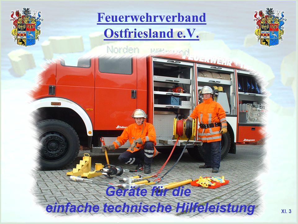 Feuerwehrverband Ostfriesland e.V. Geräte für die einfache technische Hilfeleistung XI. 3