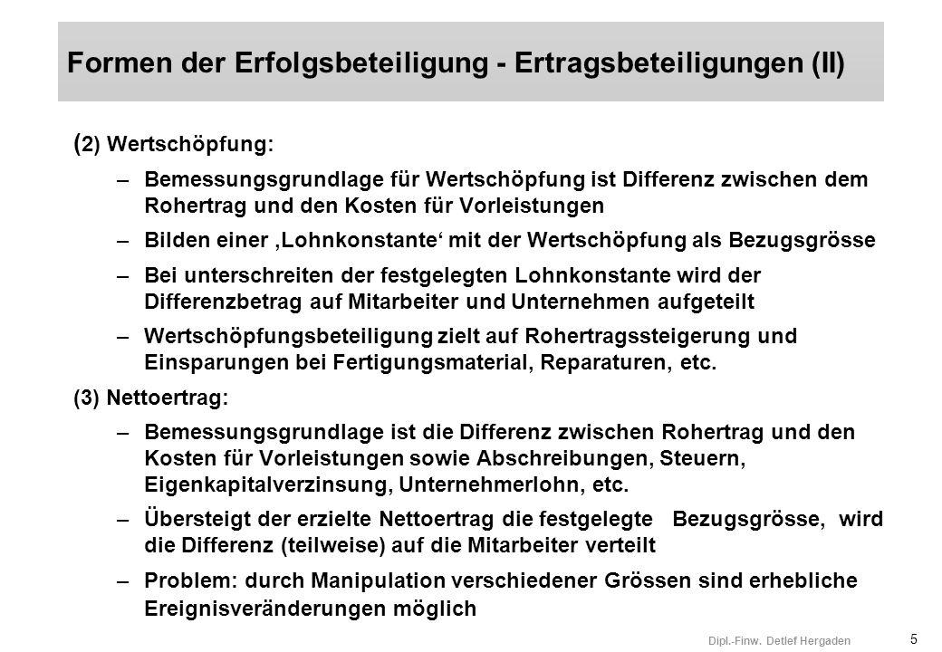 5 Dipl.-Finw. Detlef Hergaden ( 2) Wertschöpfung: –Bemessungsgrundlage für Wertschöpfung ist Differenz zwischen dem Rohertrag und den Kosten für Vorle