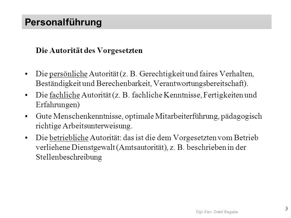 Dipl.-Finw.Detlef Hergaden 3 Die Autorität des Vorgesetzten Die persönliche Autorität (z.