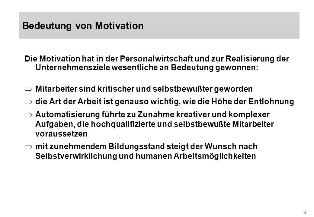 3 Die Motivation hat in der Personalwirtschaft und zur Realisierung der Unternehmensziele wesentliche an Bedeutung gewonnen: Mitarbeiter sind kritisch