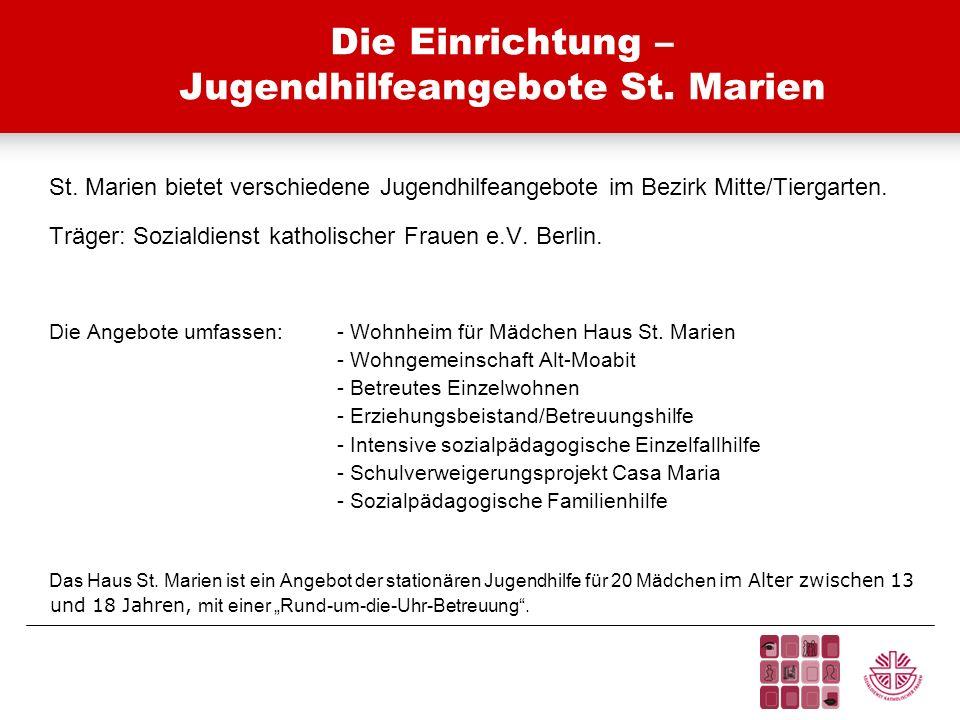 Die Einrichtung – Jugendhilfeangebote St. Marien St. Marien bietet verschiedene Jugendhilfeangebote im Bezirk Mitte/Tiergarten. Träger: Sozialdienst k
