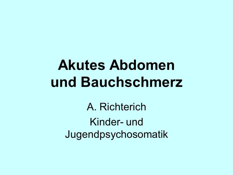 Übersicht Definition, Häufigkeit Ursachen, Differentialdiagnose Akutes Abdomen bei Kindern und Jugendlichen Bauchschmerz bei Kindern und Jugendlichen Psychosomatische Differentialdiagnosen