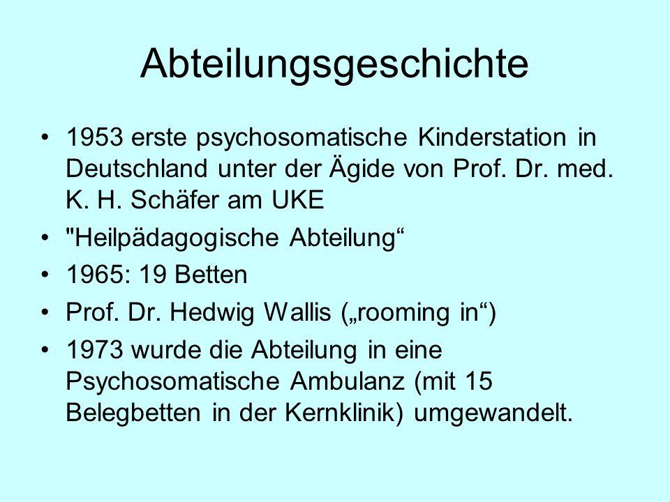 Abteilungsgeschichte 1953 erste psychosomatische Kinderstation in Deutschland unter der Ägide von Prof. Dr. med. K. H. Schäfer am UKE