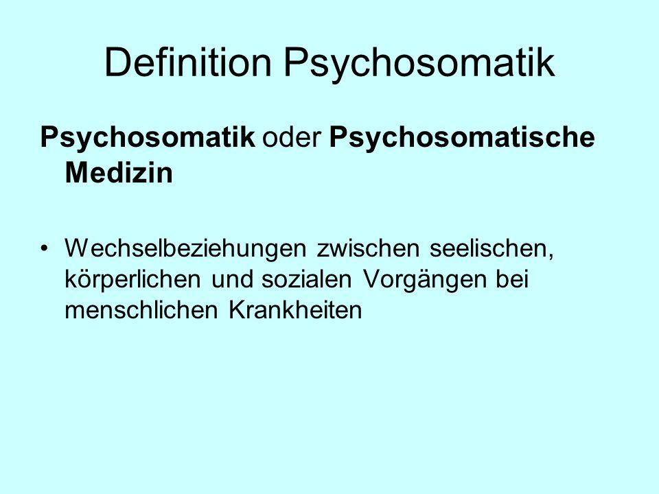 Definition Psychosomatik Psychosomatik oder Psychosomatische Medizin Wechselbeziehungen zwischen seelischen, körperlichen und sozialen Vorgängen bei m