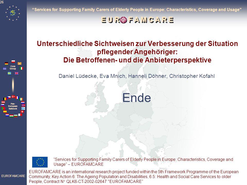 Pan- European Network Core Group EUROFAMCARE 26 Unterschiedliche Sichtweisen zur Verbesserung der Situation pflegender Angehöriger: Die Betroffenen- u