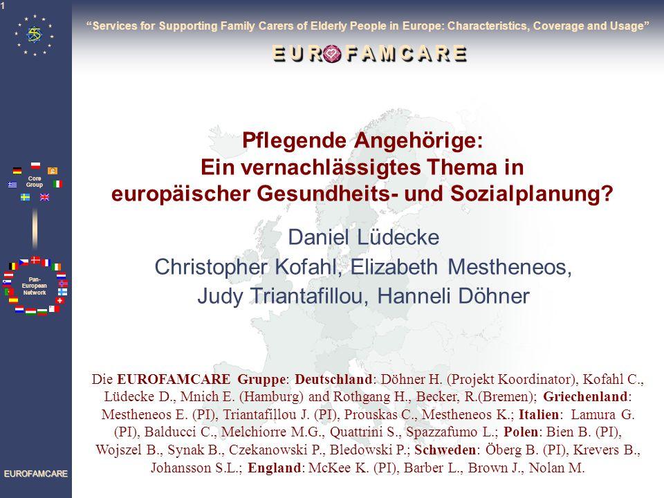 Pan- European Network Core Group EUROFAMCARE 1 Pflegende Angehörige: Ein vernachlässigtes Thema in europäischer Gesundheits- und Sozialplanung.