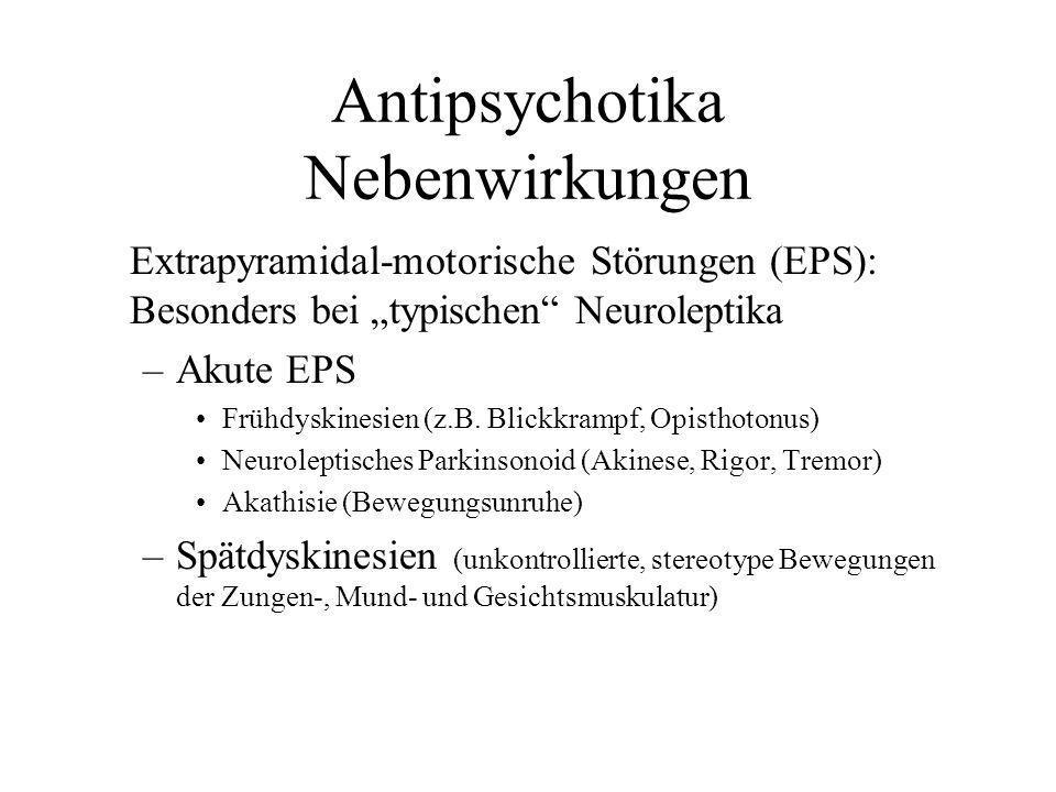 Antipsychotika Nebenwirkungen Extrapyramidal-motorische Störungen (EPS): Besonders bei typischen Neuroleptika –Akute EPS Frühdyskinesien (z.B. Blickkr