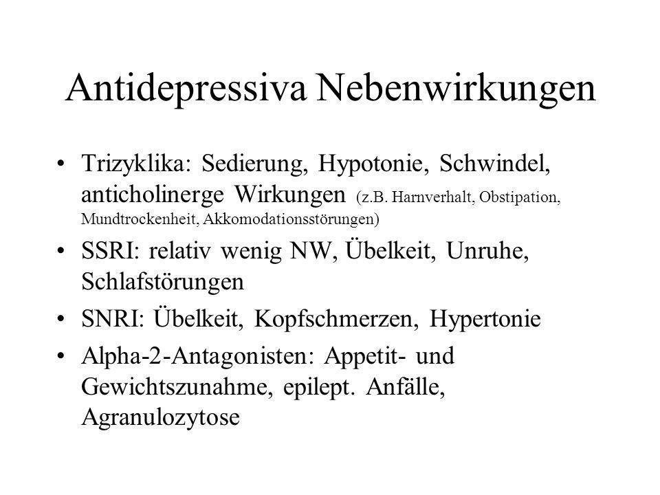 Antidepressiva Nebenwirkungen Trizyklika: Sedierung, Hypotonie, Schwindel, anticholinerge Wirkungen (z.B. Harnverhalt, Obstipation, Mundtrockenheit, A