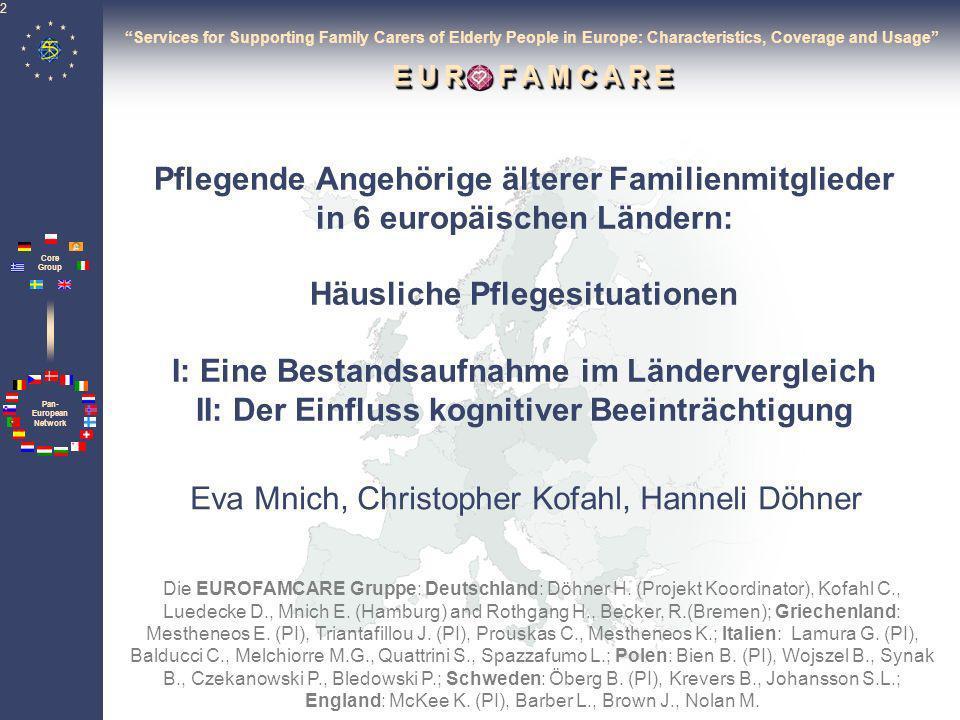 Pan- European Network Core Group 2 Pflegende Angehörige älterer Familienmitglieder in 6 europäischen Ländern: Häusliche Pflegesituationen I: Eine Best