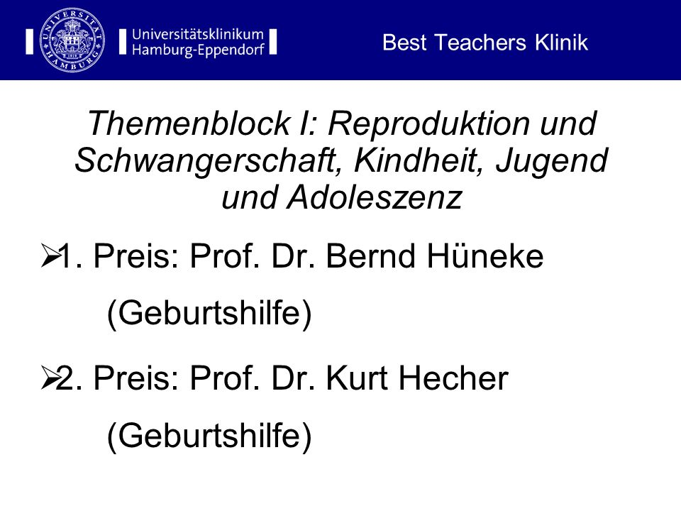 Best Teachers Vorklinik hors concours: Prof. Dr. Dietrich Lorke (z.Z. Bahrein) Prof. Dr. Michail Davidoff (teacher of the decade)