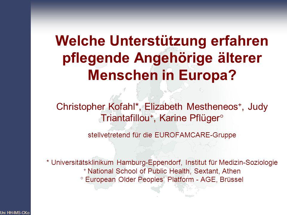 Pan- European Network Core Group Uni HH-IMS-CKo 3 Welche Unterstützung erfahren pflegende Angehörige älterer Menschen in Europa? Christopher Kofahl*,