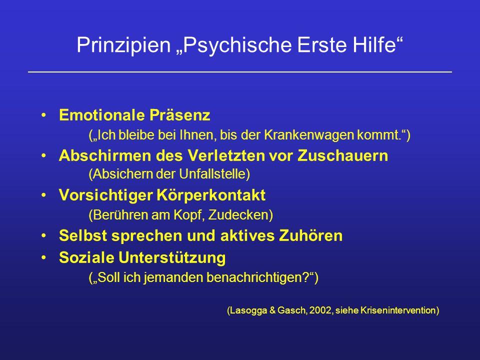 Prinzipien Psychische Erste Hilfe Emotionale Präsenz (Ich bleibe bei Ihnen, bis der Krankenwagen kommt.) Abschirmen des Verletzten vor Zuschauern (Abs