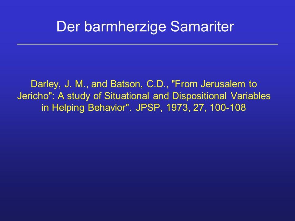 Der barmherzige Samariter Darley, J. M., and Batson, C.D.,