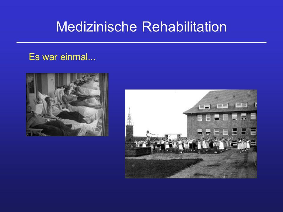 Medizinische Rehabilitation Es war einmal...