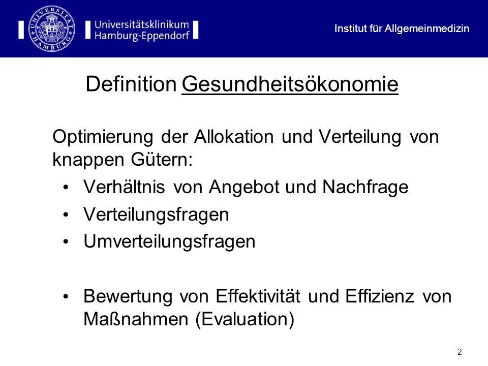 2 Definition Gesundheitsökonomie Optimierung der Allokation und Verteilung von knappen Gütern: Verhältnis von Angebot und Nachfrage Verteilungsfragen