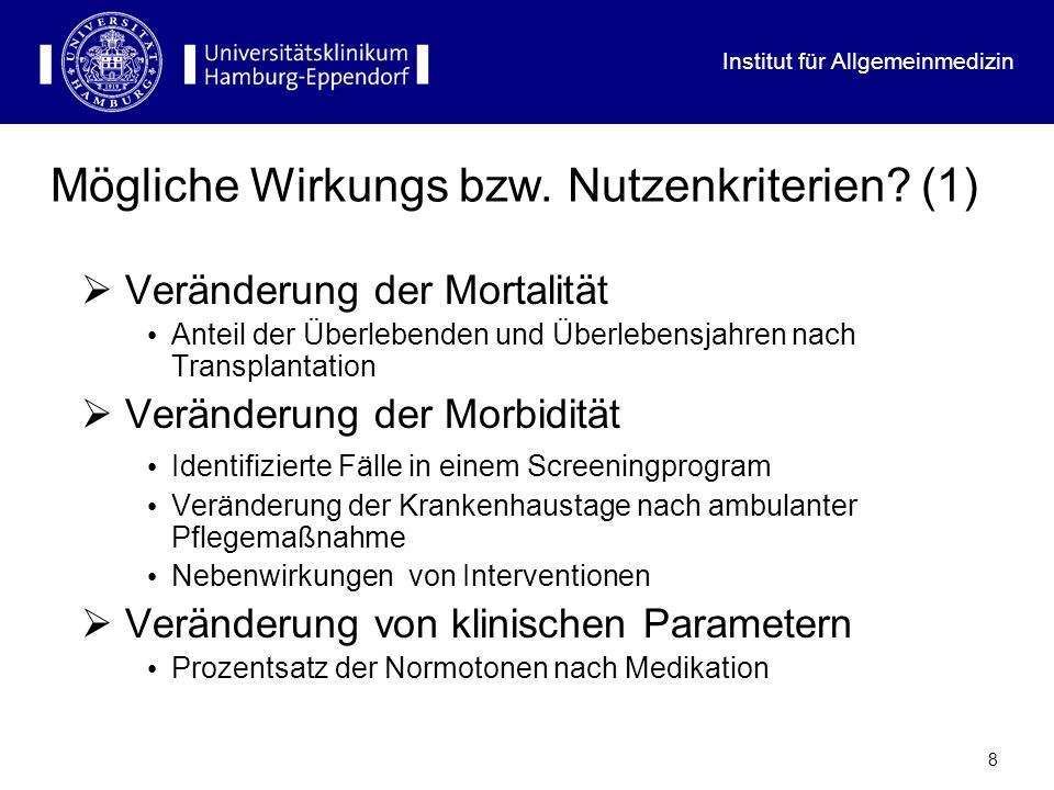 Institut für Allgemeinmedizin 8 Mögliche Wirkungs bzw. Nutzenkriterien? (1) Veränderung der Mortalität Anteil der Überlebenden und Überlebensjahren na