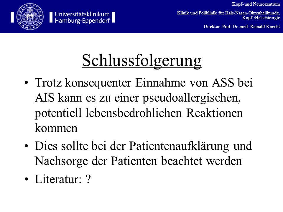 Kopf- und Neurozentrum Klinik und Poliklinik für Hals-Nasen-Ohrenheilkunde, Kopf-/Halschirurgie Direktor: Prof. Dr. med. Rainald Knecht Schlussfolgeru