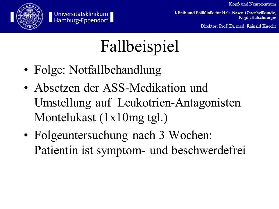 Kopf- und Neurozentrum Klinik und Poliklinik für Hals-Nasen-Ohrenheilkunde, Kopf-/Halschirurgie Direktor: Prof. Dr. med. Rainald Knecht Fallbeispiel F