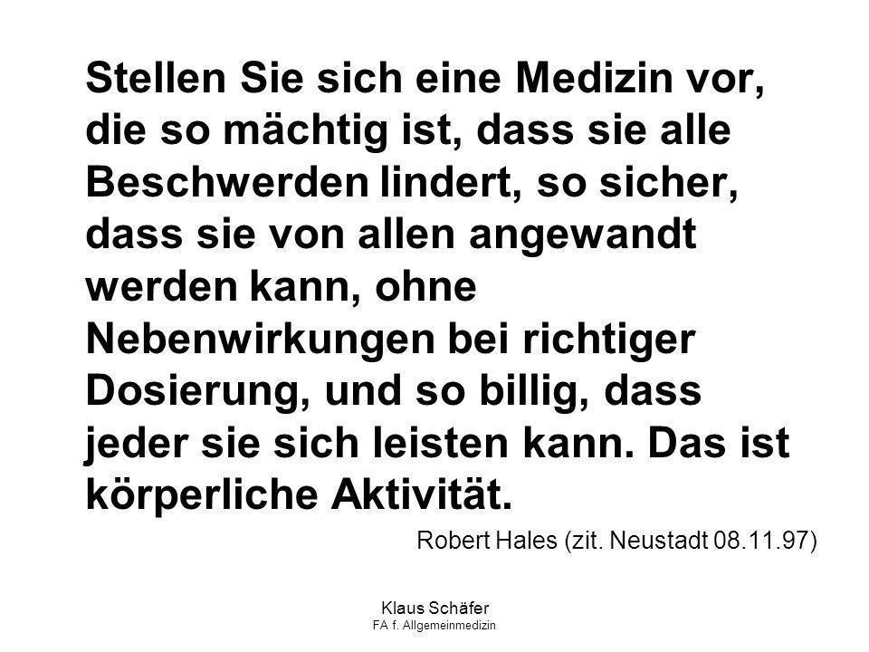 Klaus Schäfer FA f. Allgemeinmedizin Stellen Sie sich eine Medizin vor, die so mächtig ist, dass sie alle Beschwerden lindert, so sicher, dass sie von