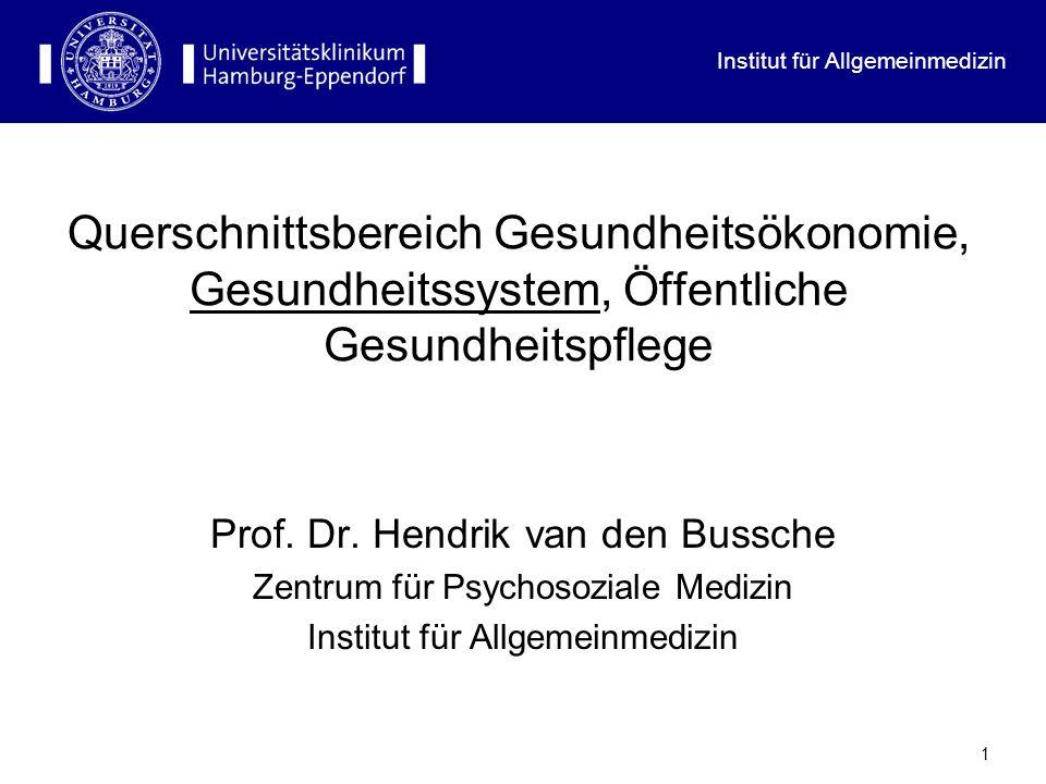 Institut für Allgemeinmedizin 1 Querschnittsbereich Gesundheitsökonomie, Gesundheitssystem, Öffentliche Gesundheitspflege Prof.