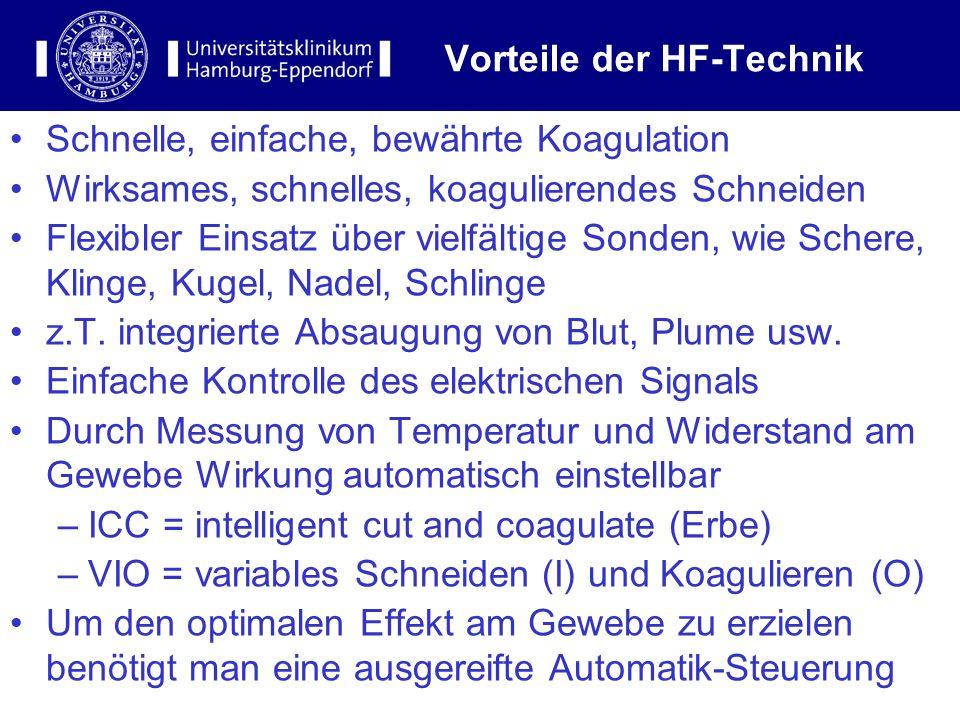 9 Vorteile der HF-Technik Schnelle, einfache, bewährte Koagulation Wirksames, schnelles, koagulierendes Schneiden Flexibler Einsatz über vielfältige S