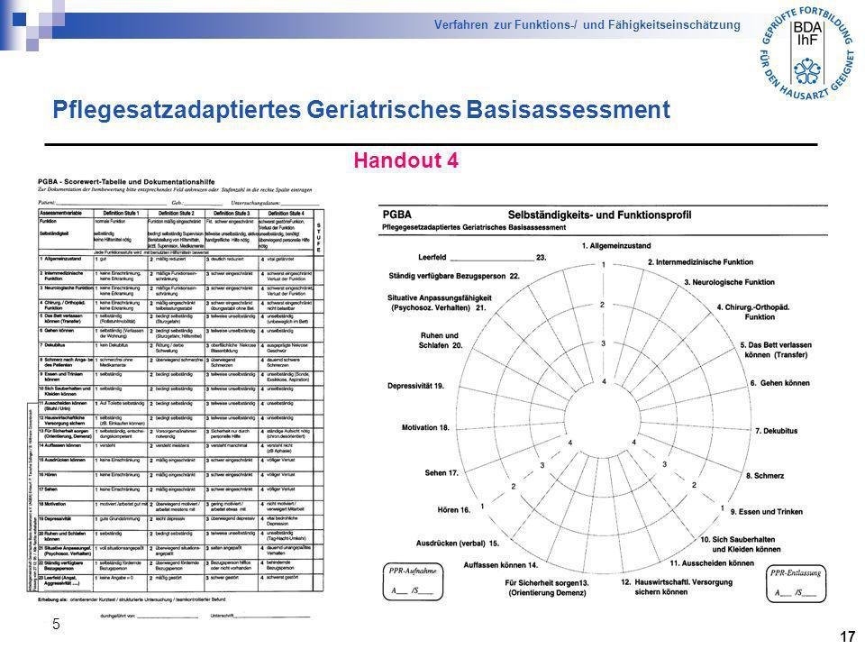 5 Verfahren zur Funktions-/ und Fähigkeitseinschätzung Handout 4 17 Pflegesatzadaptiertes Geriatrisches Basisassessment