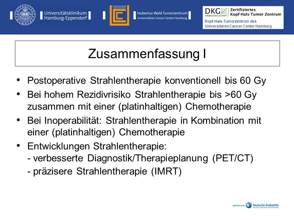 Kopf-Hals-Tumorzentrum des Universitären Cancer Center Hamburg Zusammenfassung I Prof. Dr. med. C. Petersen Klinik für Strahlentherapie und Radioonkol