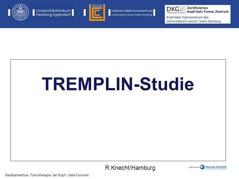 Kopf-Hals-Tumorzentrum des Universitären Cancer Center Hamburg Medikamentöse Tumortherapie der Kopf-, Hals-Tumoren TREMPLIN-Studie Medikamentöse Tumor