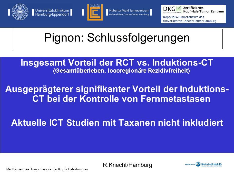 Kopf-Hals-Tumorzentrum des Universitären Cancer Center Hamburg Pignon: Schlussfolgerungen Insgesamt Vorteil der RCT vs. Induktions-CT (Gesamtüberleben