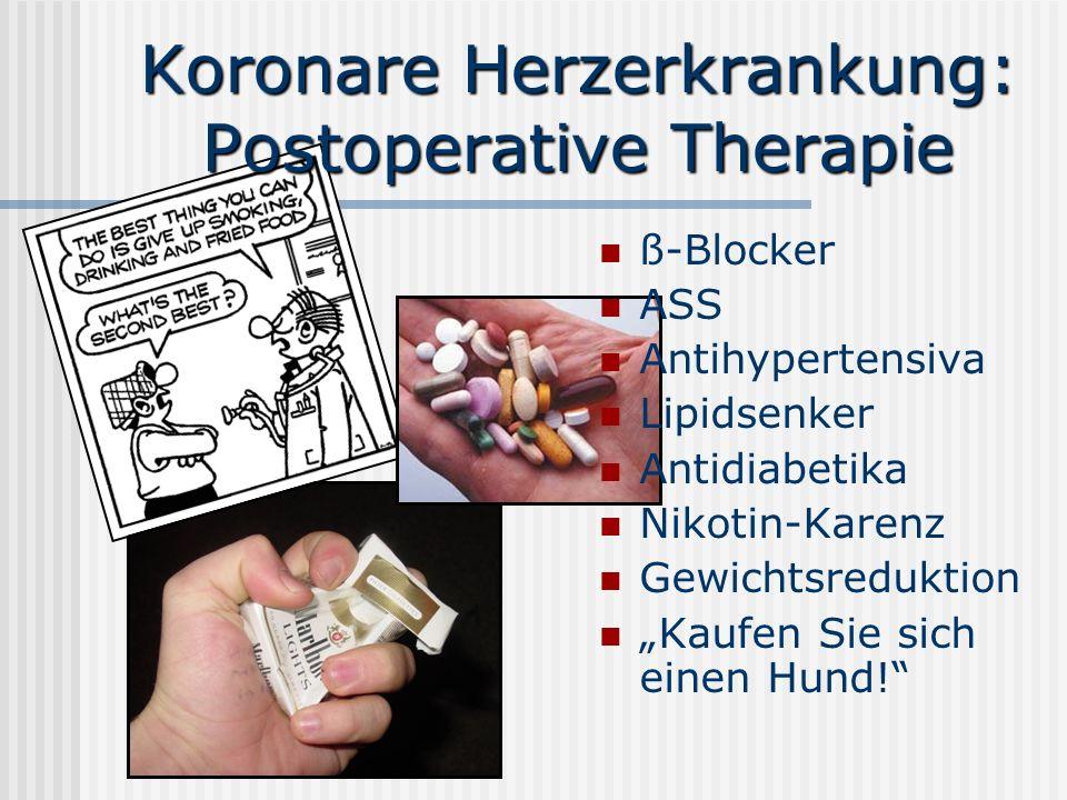 Koronare Herzerkrankung: Postoperative Therapie ß-Blocker ASS Antihypertensiva Lipidsenker Antidiabetika Nikotin-Karenz Gewichtsreduktion Kaufen Sie s