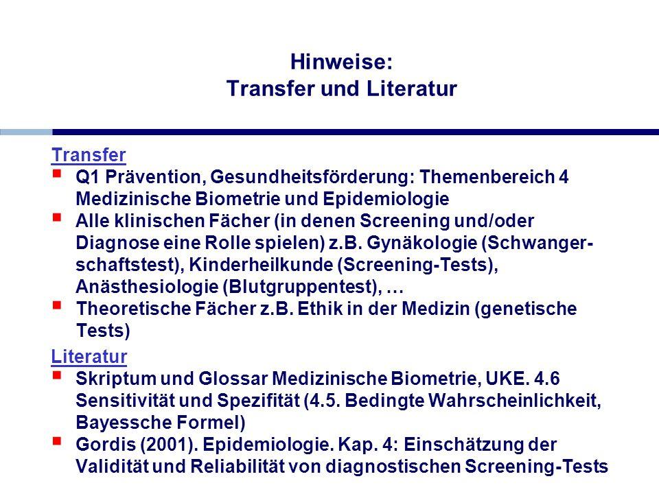 Hinweise: Transfer und Literatur Transfer Q1 Prävention, Gesundheitsförderung: Themenbereich 4 Medizinische Biometrie und Epidemiologie Alle klinische