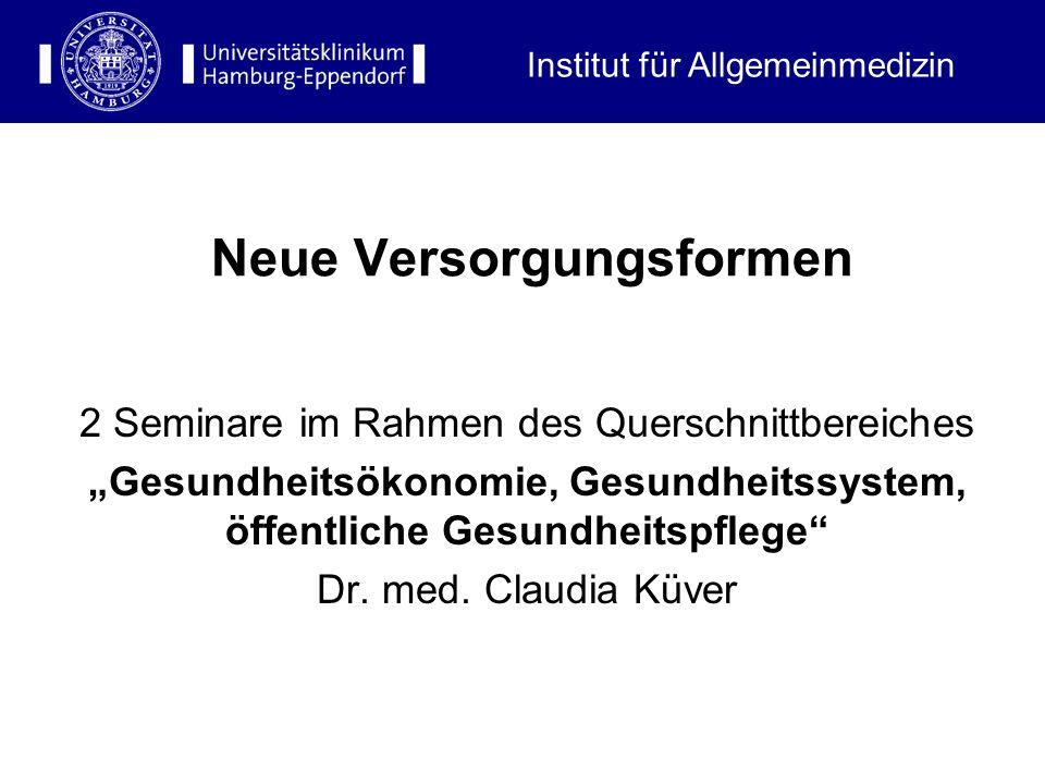 Institut für Allgemeinmedizin Vorbereitungsseminar NV (90 min) 2 Seminare im Rahmen des Querschnittbereiches Gesundheitsökonomie, Gesundheitssystem, ö